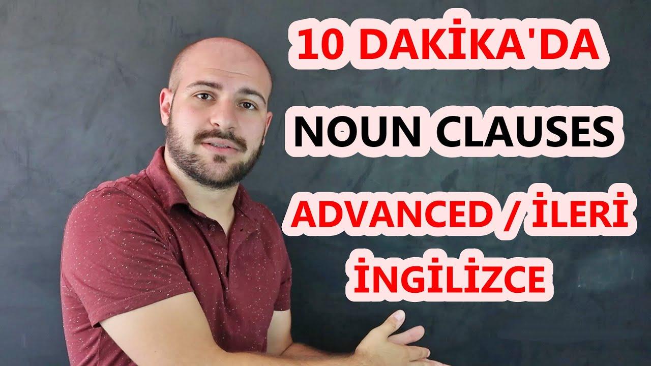 120 SAATTE ANLAYAMADIĞINIZ KONUYU 10 DAKİKADA ANLATTIM. İLERİ İNGİLİZCE #1 - NOUN CLAUSES