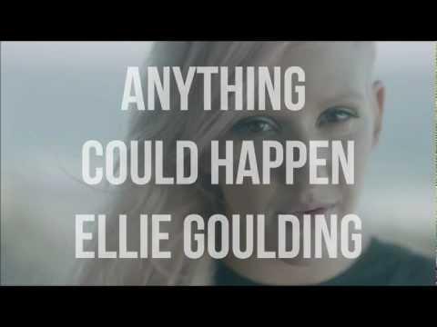 Anything Could Happen - Ellie Goulding Lyrics