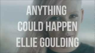 Anything Could Happen - Ellie Goulding Lyrics