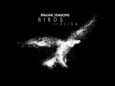 "Imagine Dragons - ""Birds"" ft. Elisa (1 hour loop)"