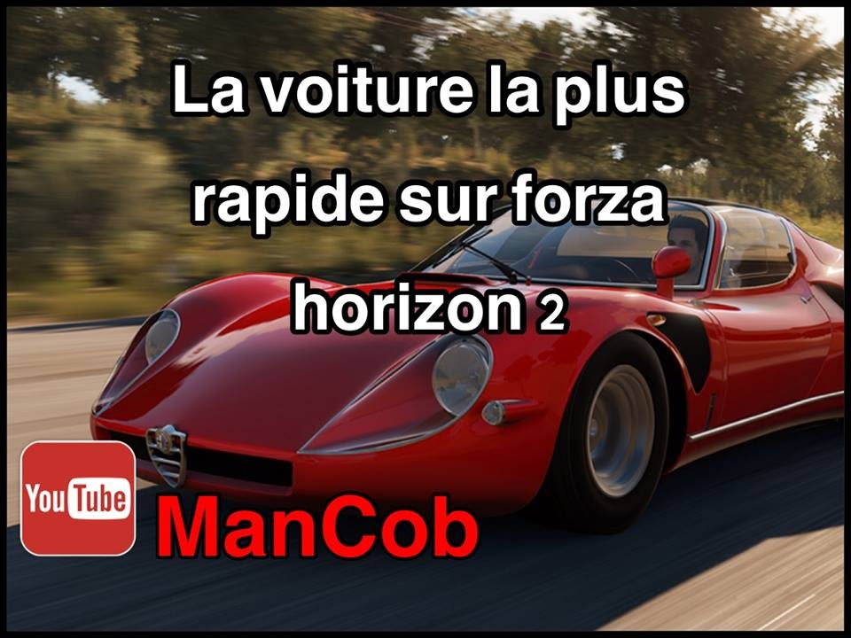 la voiture la plus rapide sur forza horizon 2 youtube. Black Bedroom Furniture Sets. Home Design Ideas