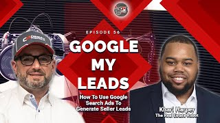 Google My Leads {Ep.56} How To Use Google Search Ads To Generate Seller Leads