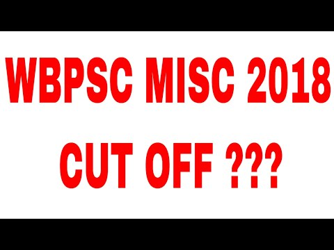 Expected Cut Off For WBPSC MISCELLANEOUS 2018