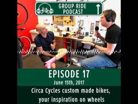 The Group Ride Podcast Episode 17 - Circa Cycles custom made bikes, your inspiration on wheels