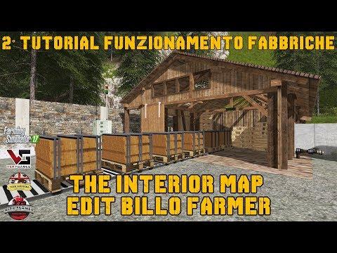 SECONDO TUTORIAL FUNZIONAMENTO FABBRICA CARBONELLA MAPPA THE INTERIOR - FARMING SIMULATOR 17