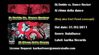 Dj Doddo vs. Dance Rocker - Al ritmo della dance (Emj aka Carl Feed concept)