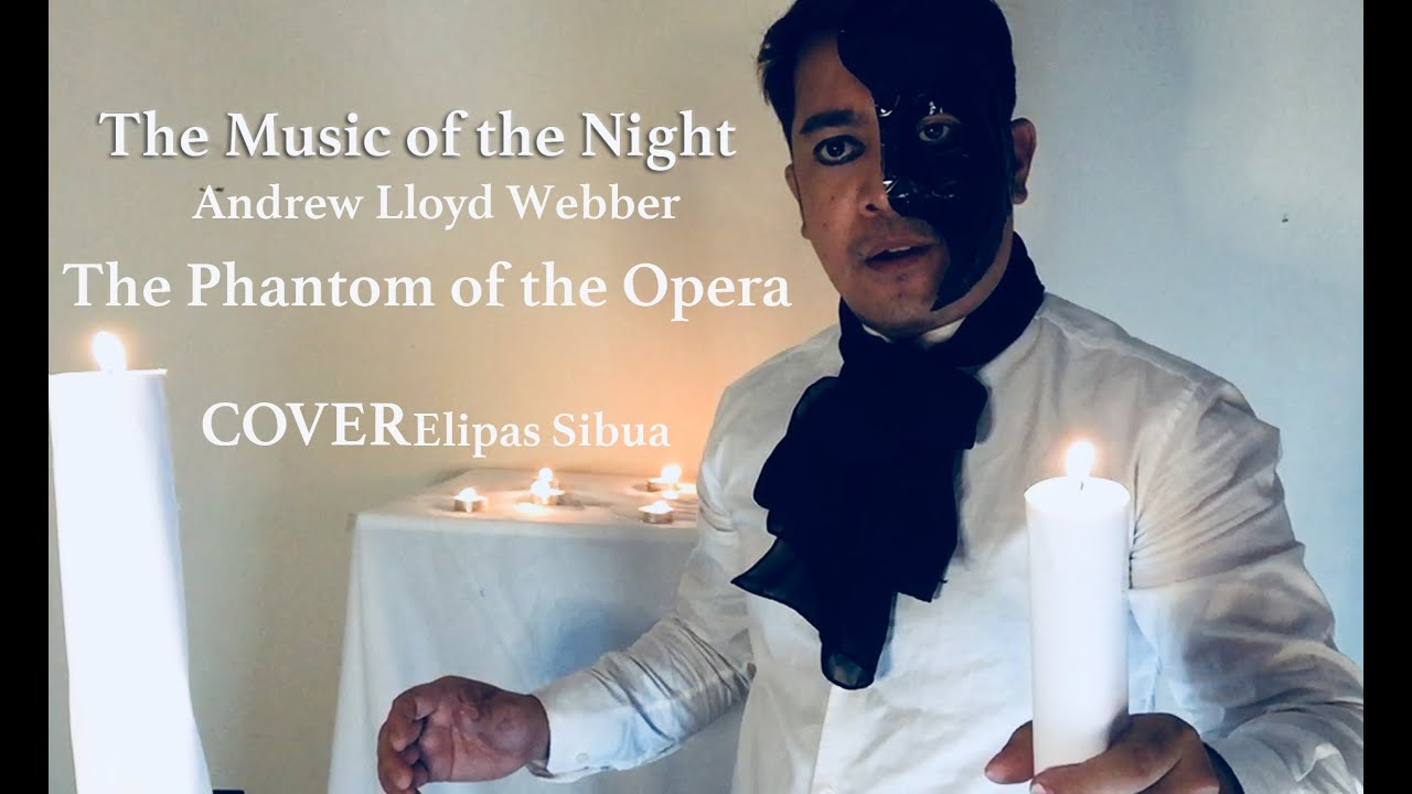 The Music Of The Night Andrew Lloyd Webber The Phantom Of The Opera Cover By Elipas Sibua Youtube