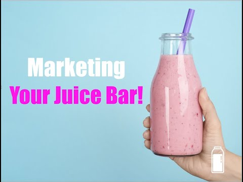 Marketing Your Juice Bar Business