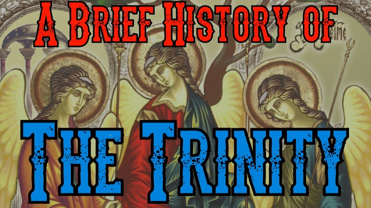 A Brief History Of The Trinity