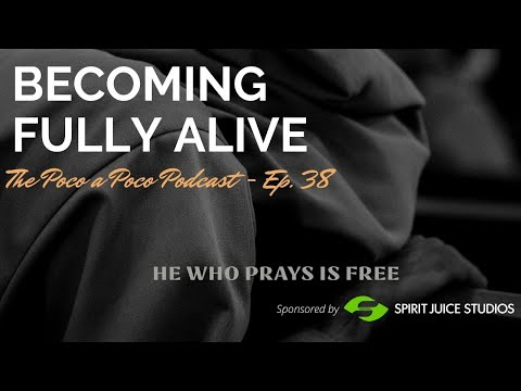 Being Fully Alive Doesn't Come from Prayer That's Lifeless