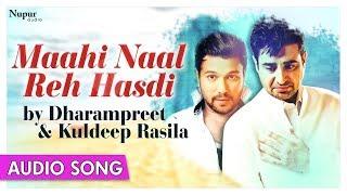 Baixar Maahi Naal Reh Hasdi | Dharampreet, Kuldeep Rasila | Best Punjabi Song | Priya Audio