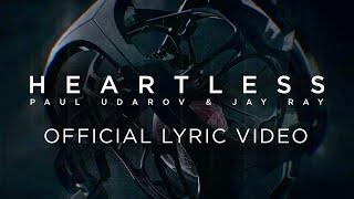 Paul Udarov & Jay Ray - Heartless (Official Lyric Video)