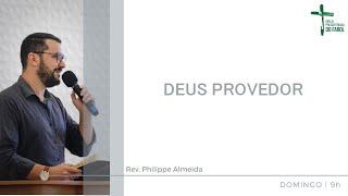 Culto Manhã - Domingo 18/04/21 - Deus Provedor - Rev. Philippe Almeida