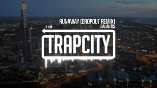 Galantis - Runaway (U&I) (Dropout Remix)