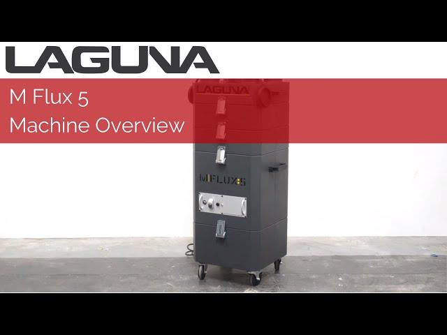 M|Flux 5 Fume Extractor Machine Overview | Laguna Tools