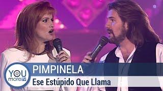 """Pimpinela """"Ese Estúpido Que Llama"""""""