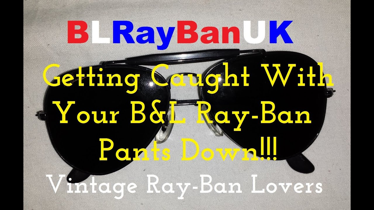 127a605845 Getting caught with your B L Ray-Ban Aviator pants down!!! - YouTube