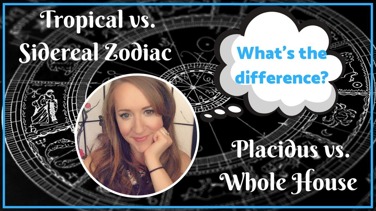 TROPICAL vs SIDEREAL Zodiac, PLACIDUS vs WHOLE SIGN Houses and More!—with  Heather