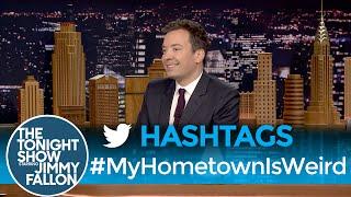 Hashtags: #MyHometownIsWeird