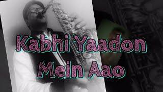 #212:-Kabhi Yaadon Mein Aao   Tere Bina     Abhijeet Bhattacharya    Best Saxophone Instrumental