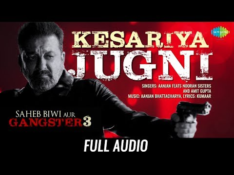 Kesariya Jugni | Audio | Nooran Sisters | Saheb Biwi Aur Gangster 3 | Sanjay Dutt | Mahie Gill