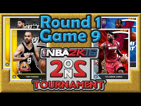 NBA 2K16 2 on 2 Tournament R1G9: Tim Duncan vs LeBron James