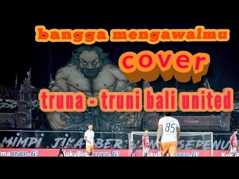 Bangga Mengawalmu Bali United