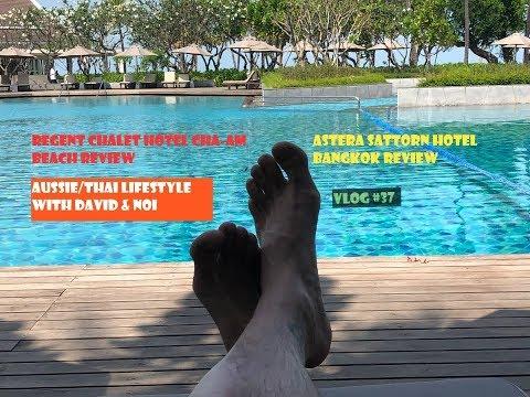 Thailand Hotel Reviews-Regent Cha Am Beach/ Astera Sattorn Bangkok  Vlog #37