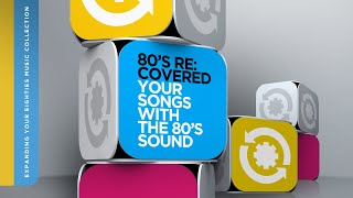 80'S POP HITS - RE:COVERED - Your Songs With The 80's Sound
