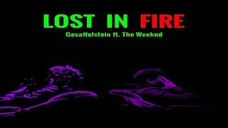 [Slow Remix] Lost In The Fire - The Weeknd & Gesaffelstein