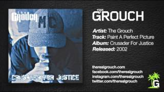 The Grouch - Paint A Perfect Picture
