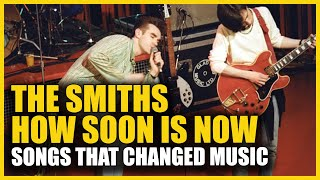 Songs that Changed Music: The Smiths - How Soon Is Now