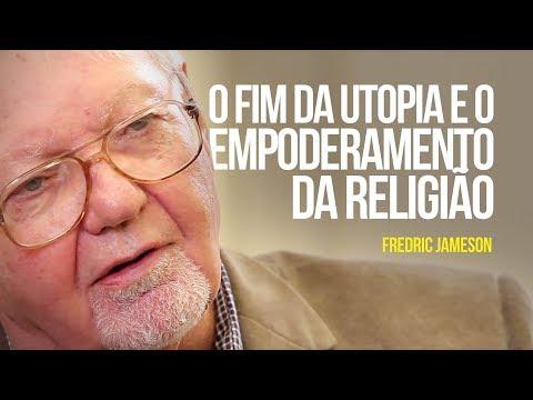 Fredric Jameson - O fim da utopia e o empoderamento da religião
