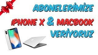Abonelerimize iPhone X  MacBook Veriyoruz