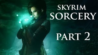 Skyrim Sorcery - Part 2 - The Light is a Guide, Darkness a Path