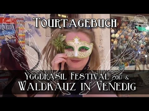 Waldkauz - Tourtagebuch Folge 7: Yggdrasil Festival & VENICE [2017]