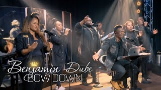 Benjamin Dube - Bow Down & Worship Him - Worship In Isolation