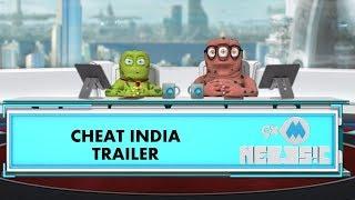 9XM Newsic | Cheat India Trailer 2019 | Bade | Chote