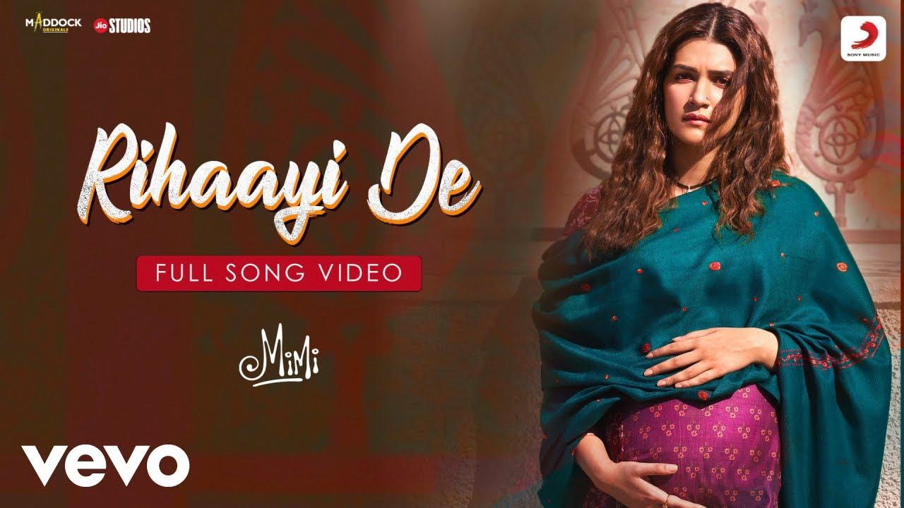 Download Rihaayi De - Full Song Video Mimi Kriti Sanon, Pankaj T. A. R. Rahman Amitabh B.