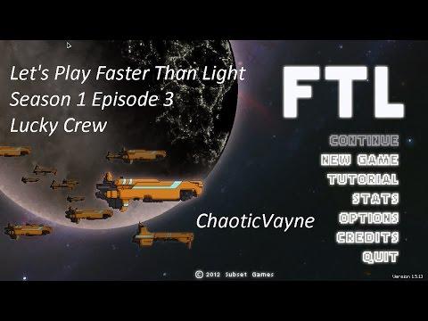 Let's Play Faster Than Light Season 1 Episode 3 - Lucky Crew