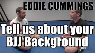 Eddie Cummings on his BJJ background - 1 of 4