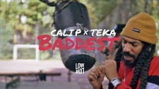 CALI P x TEKA – Baddest (Official Video)