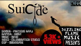 SUICIDE | PRECIOUS RAAJ ft. SUMIT | 2020 LATEST REALITY BASED OFFICIAL SONG | DAZZLING FLAME MUSIC