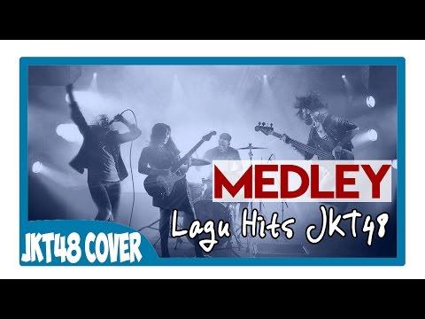Medley Lagu Lagu Hits JKT48  (Band Cover)