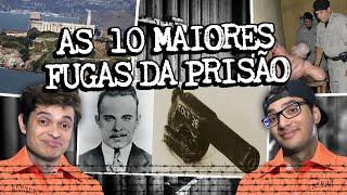 AS 10 MAIORES FUGAS DA PRISÃO
