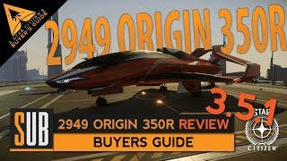2949 Origin 350r Review | A Star Citizen's Buyer's Guide | Alpha 3.5.1