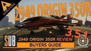 2949 Origin 350r Review   A Star Citizen's Buyer's Guide   Alpha 3.5.1