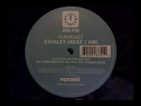 Airheadz Stanley (here I Am) - Warp Brothers Mix
