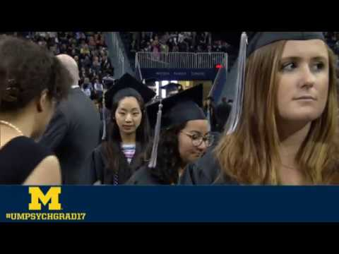 U-M Psychology Commencement 2017 - Part 1