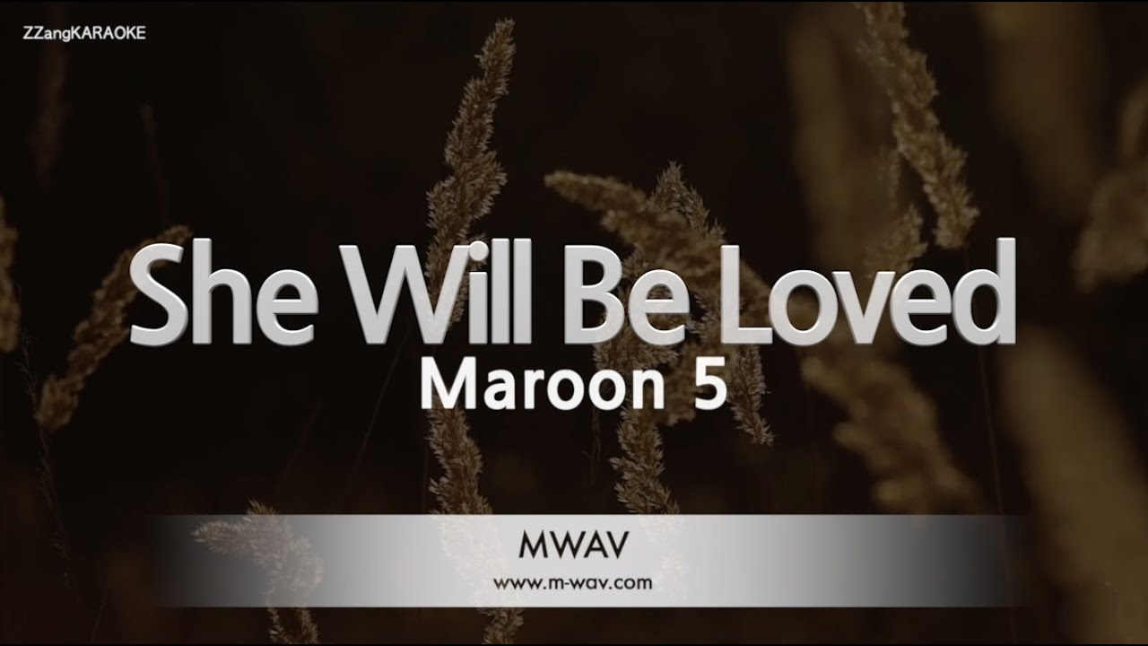 Download Maroon 5-She Will Be Loved (Melody) [ZZang KARAOKE]